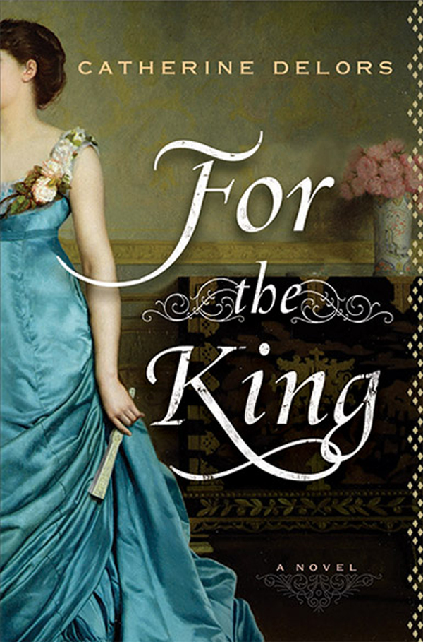 Delors' second novel, For the King, is set at the time of Napoleon (Dutton)