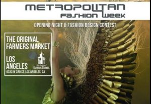 METROPOLITAN FASHION WEEK KICKS OFF WITH THE ANNUAL OPENING NIGHT & FASHION DESIGN CONTEST AT THE ORIGINAL FARMERS MARKET LA @ The Original Farmers Market