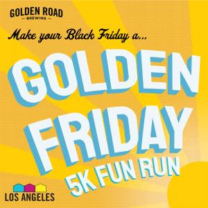 Golden Road's Golden Friday Fun Run
